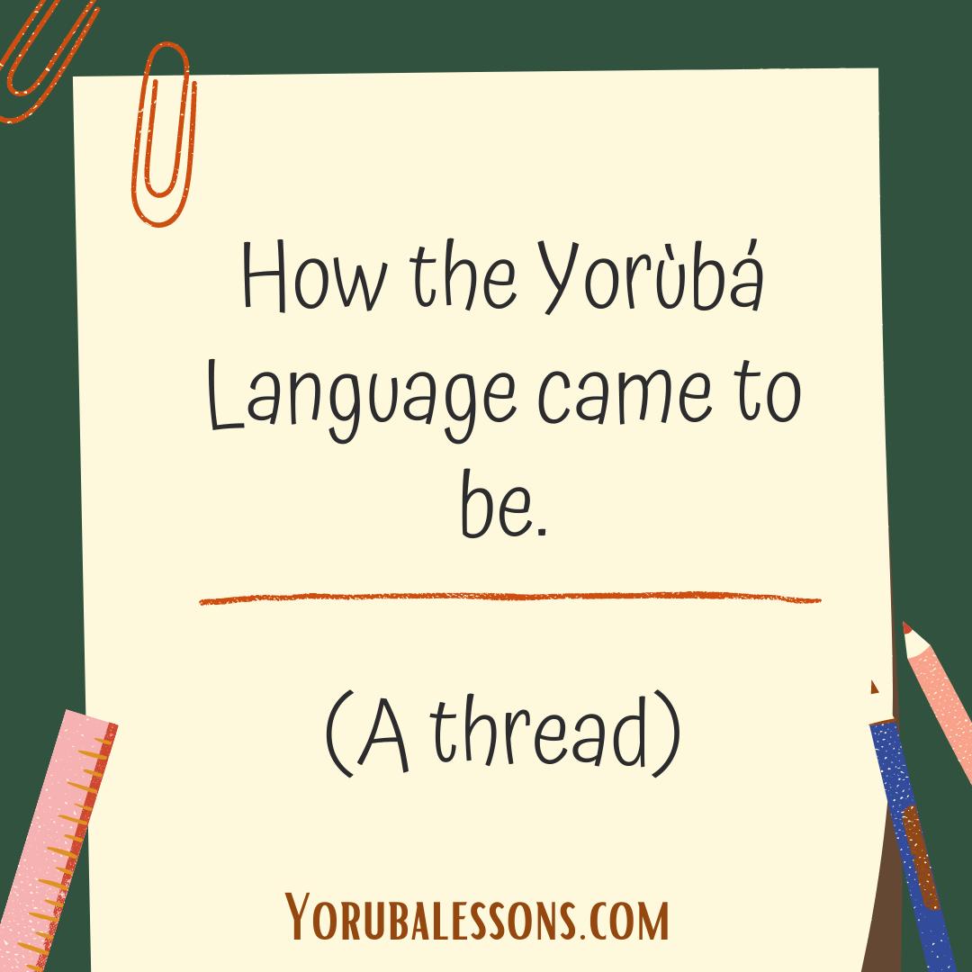 How The Yoruba Language Came to Be – Bí ède Yorùbá ṣe ṣeẹ̀dá